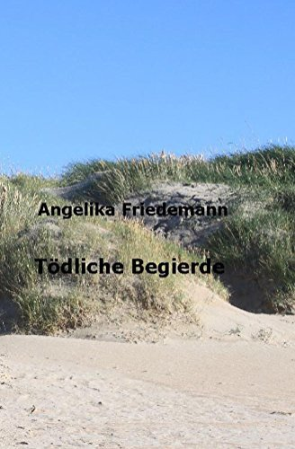 Toedliche Begierde: Sylt-Krimi  by  Angelika Friedemann