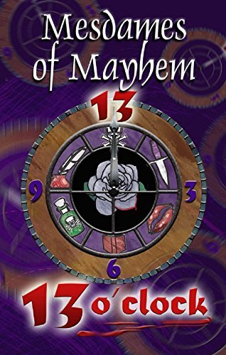 13 OClock (Mesdames of Mayhem Crime Anthologies Book 2) Mesdames of Mayhem