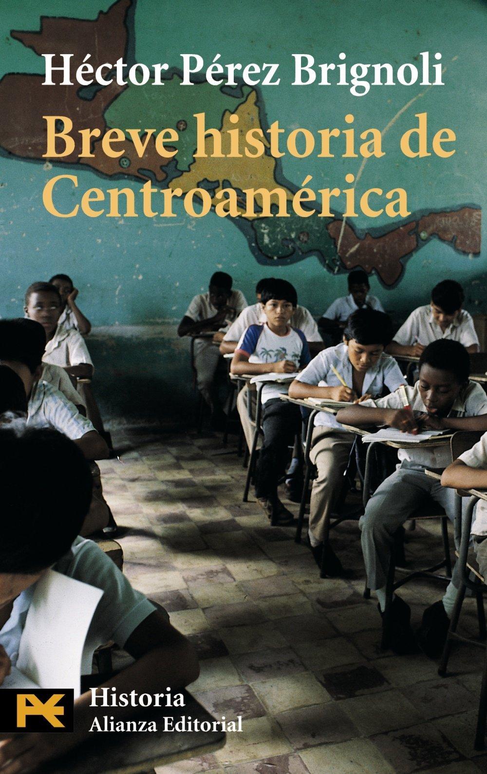 Breve historia de Centroamérica  by  Hector Perez Brignoli