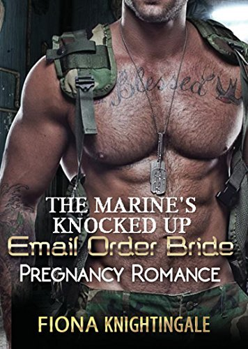 The Marines Knocked Up Email Order Bride  by  Fiona Knightingale