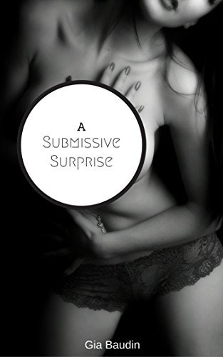 A Submissive Surprise Gia Baudin