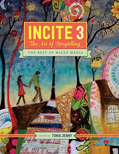 Incite 3 - The Art Of Storytelling: The Best of Mixed Media Tonia Jenny