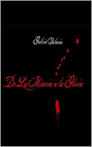 De la Miseria a La Gloria: Una historia diferente.  by  Gabriel Omar Batistuta Palacios