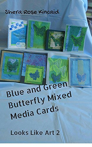 Blue and Green Butterfly Mixed Media Cards: Looks Like Art 2  by  Shera Rose Kincaid