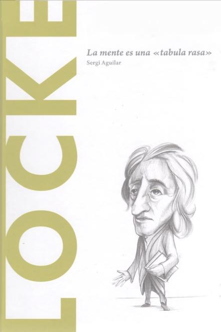 Locke: La mente es una «tabula rasa» (Biblioteca Descubrir la Filosofía, #10)  by  Sergi Aguilar