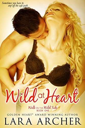 Wild at Heart (Walk on the Wild Side Book 1) Lara Archer