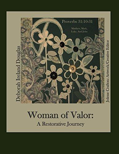 Woman of Valor: A Restorative Journey Deborah Ireland Douglas