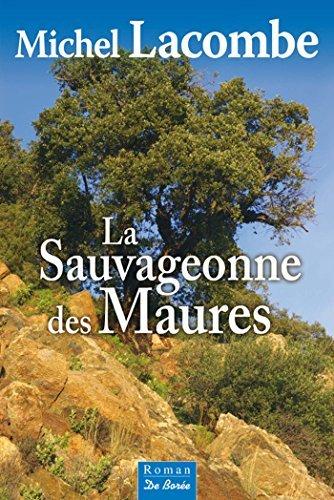 La Sauvageonne des Maures  by  Lacombe Michel