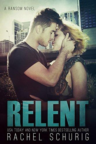 Relent (Ransom Book 4)  by  Rachel Schurig