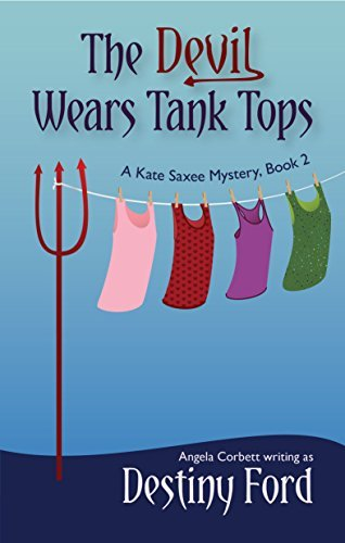 The Devil Wears Tank Tops (A Kate Saxee Mystery Book 2)  by  Destiny Ford