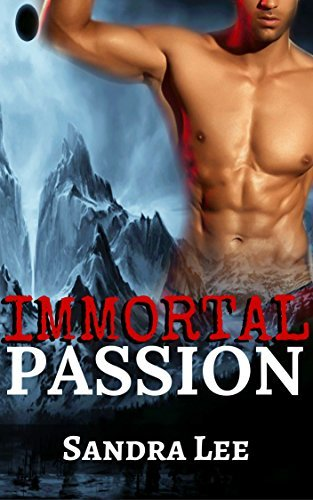 Immortal Passion  by  Sandra Lee