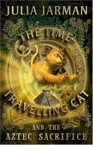 The Time-Travelling Cat and the Aztec Sacrifice Julia Jarman