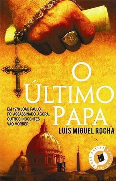 O ùltimo papa Luis Miguel Rocha