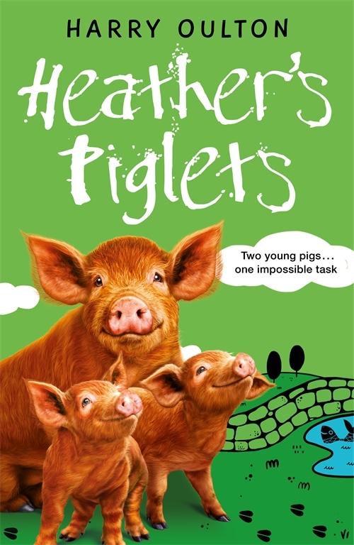 Heathers Piglets  by  Harry Oulton