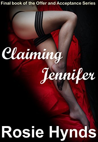 Claiming Jennifer (Offer and Acceptance Book 3) Rosie Hynds
