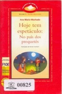 Hoje Tem Espetáculo: No País dos Prequetés  by  Ana Maria Machado