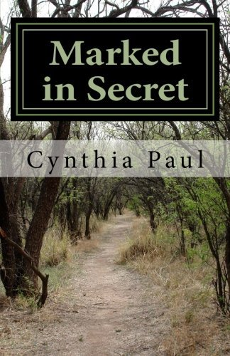Marked in Secret: Annas Journey  by  Cynthia H. Paul