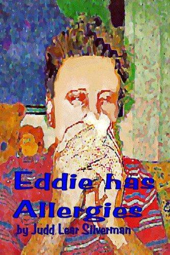 Eddie Has Allergies  by  Judd Lear Silverman