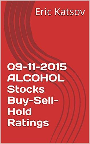 09-11-2015 ALCOHOL Stocks Buy-Sell-Hold Ratings Eric Katsov