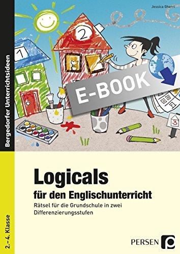 Logicals für den Englischunterricht: Rätsel für die Grundschule in zwei Differenzierungsstufen (2. bis 4. Klasse)  by  Jessica Gherri