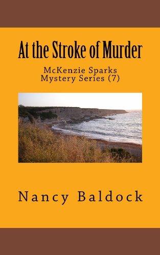 At the Stroke of Murder (McKenzie Sparks Mystery Series Book 7) Nancy Baldock