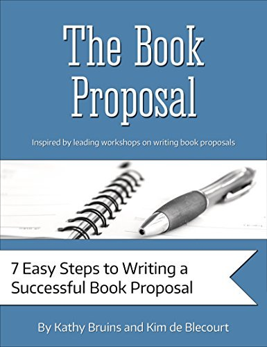 The Book Proposal: 7 Easy Steps to Writing a Successful Book Proposal  by  Kathy Bruins