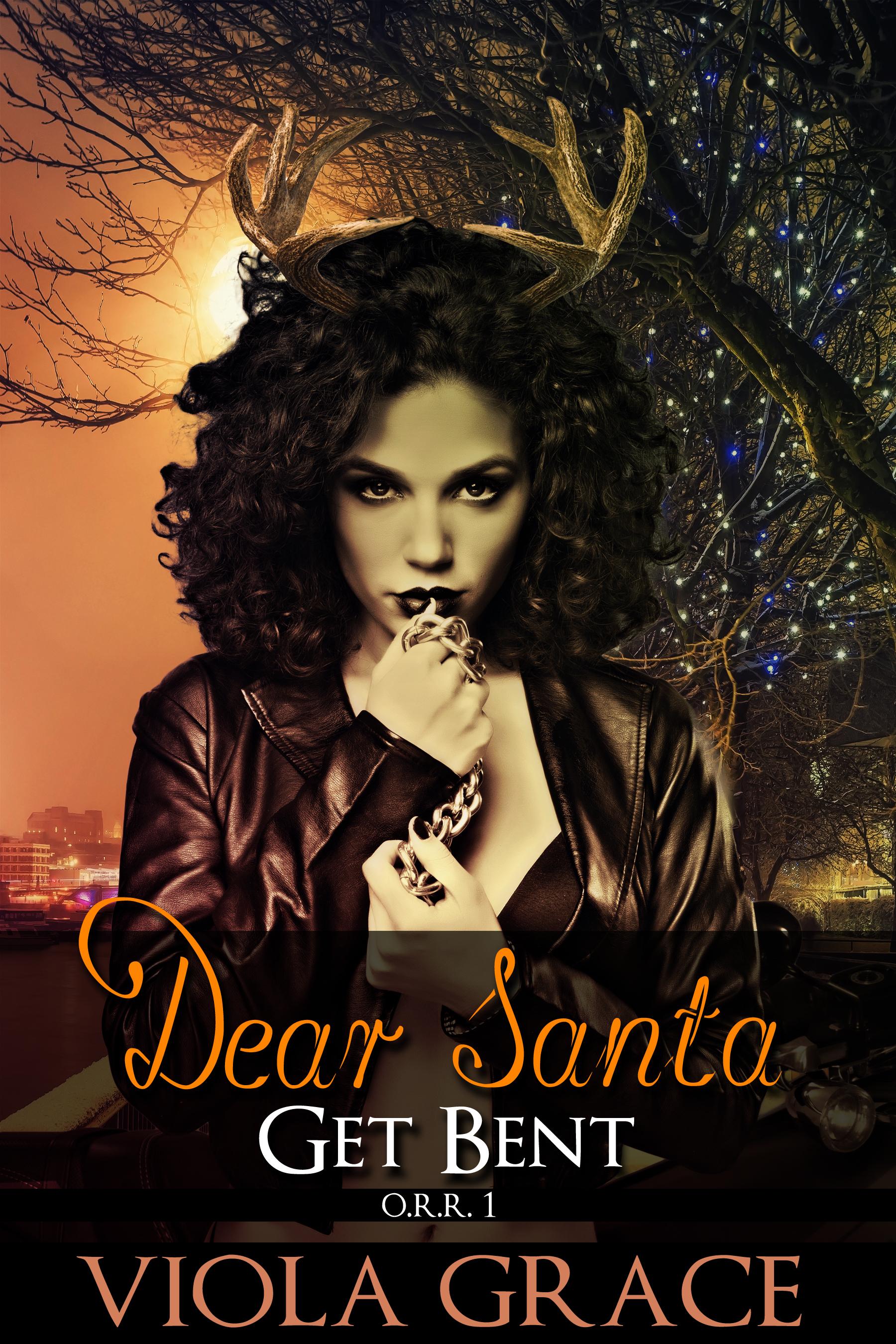 Dear Santa, Get Bent! Viola Grace