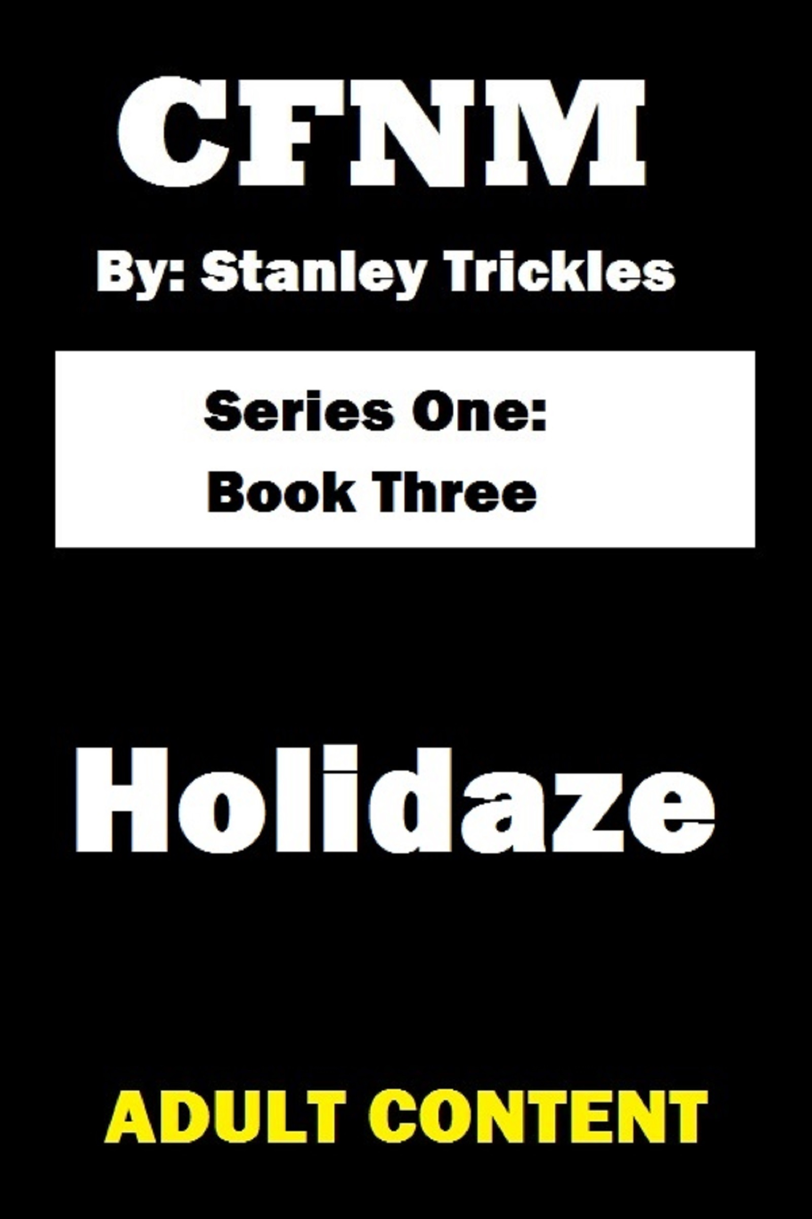 Holidaze  by  Stanley Trickles