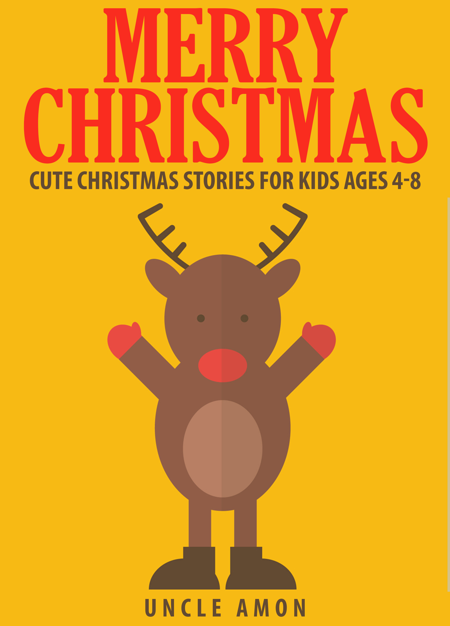 Merry Christmas: Cute Christmas Stories for Kids Ages 4-8  by  Uncle Amon