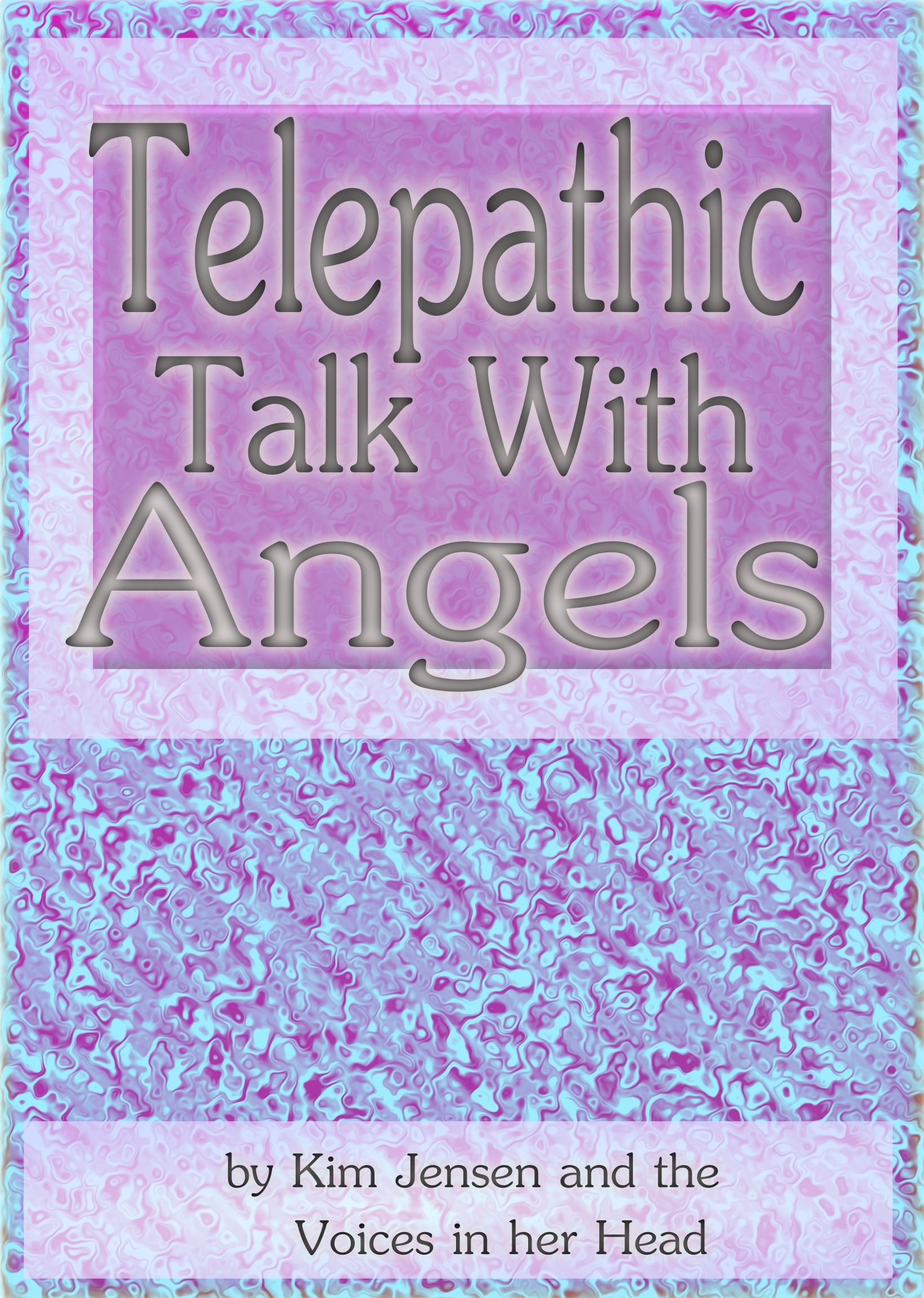 Telepathic Talk With Angels  by  Kim Jensen