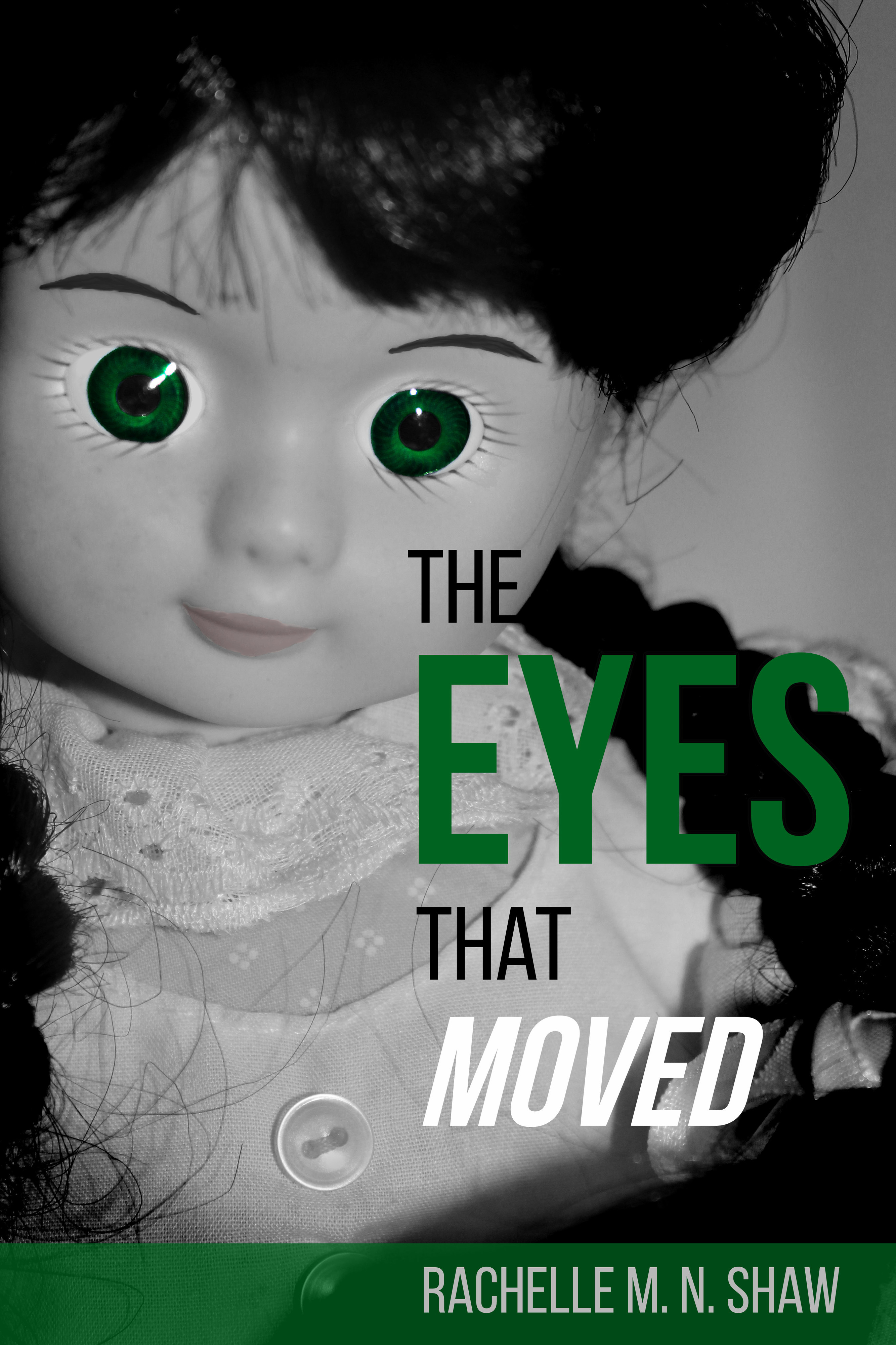 The Eyes That Moved Rachelle M.N. Shaw