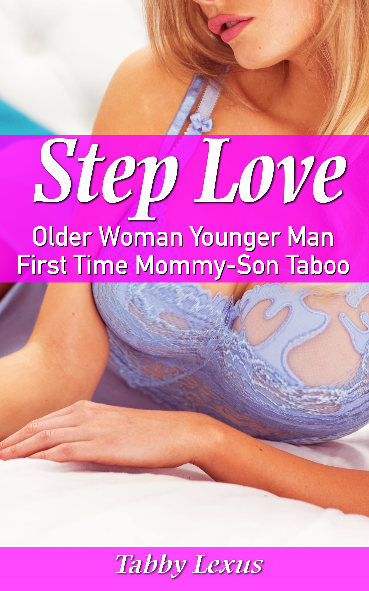 Step Love: Older Woman Younger Man First Time Mommy-Son Taboo Tabby Lexus