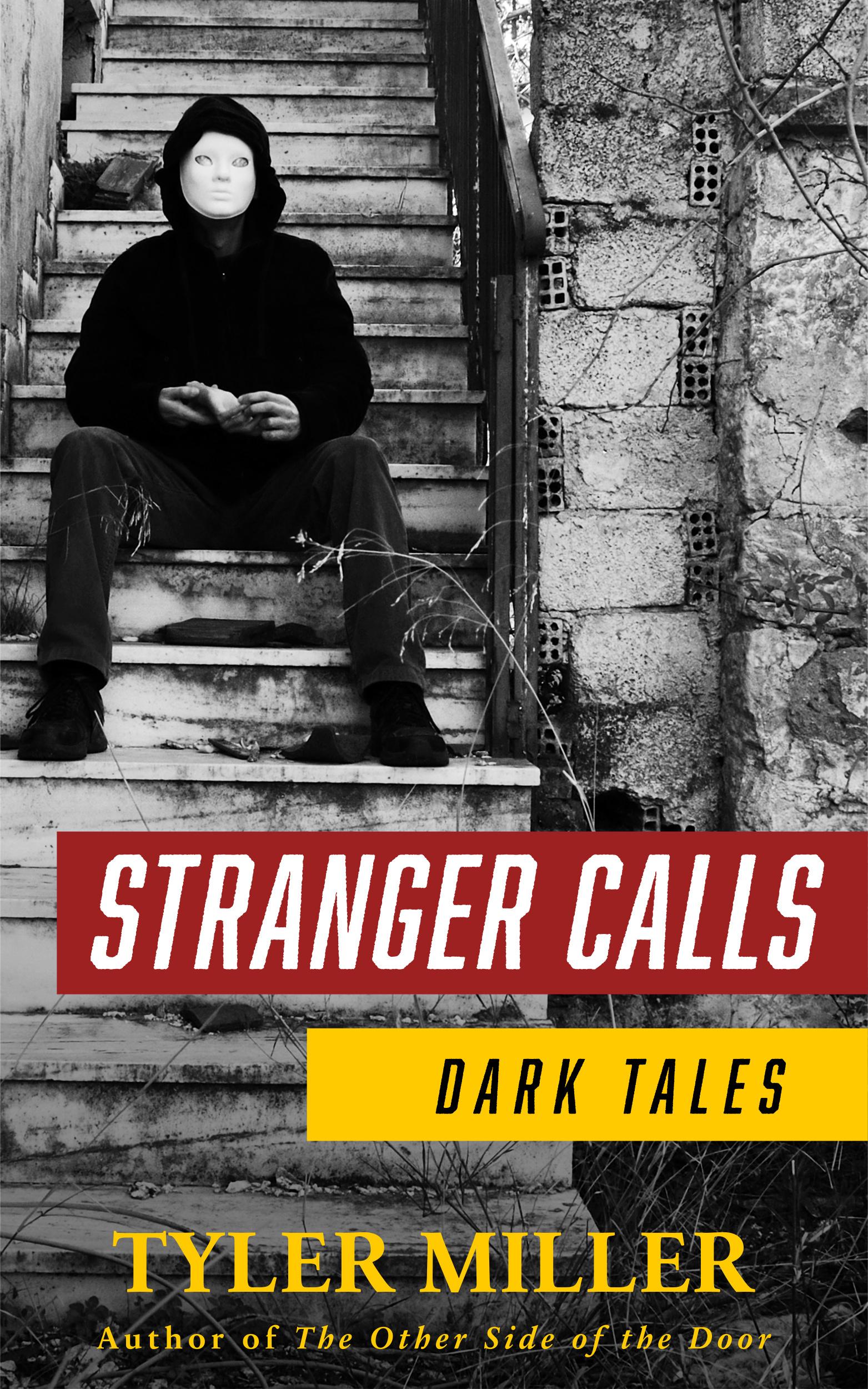 Stranger Calls: Dark Tales  by  Tyler Miller