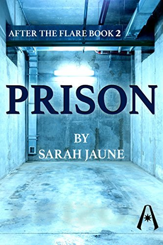 Prison (After the Flare #2)  by  Sarah Jaune