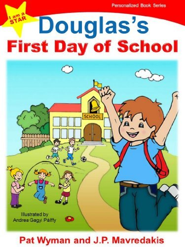 Douglass First Day of School (I am a STAR Personalized Book Series 1) Pat Wyman