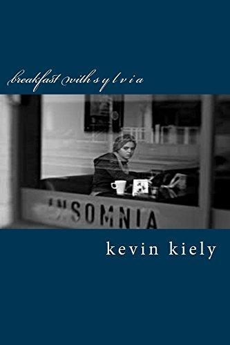 Breakfast with Sylvia  by  Kevin Kiely