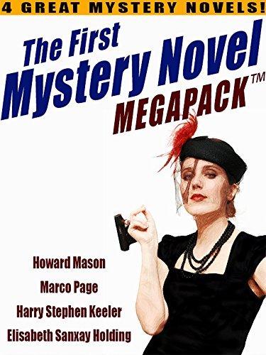 The First Mystery Novel MEGAPACK TM: 4 Great Mystery Novels Howard Mason