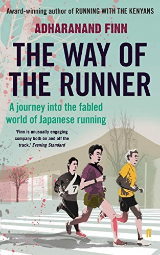 The Way of the Runner: A journey into the fabled world of Japanese running Adharanand Finn