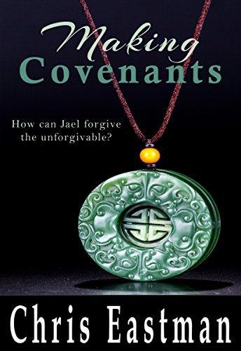 Making Covenants Chris Eastman