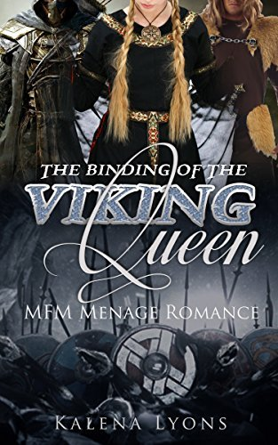 MFM Menage Romance: The Binding Of The Viking Queen : Medieval, Viking, Historical Romance  by  Kalena Lyons