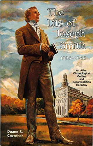 THE LIFE AND TRAVELS OF JOSEPH SMITH  by  Duane S. Crowther