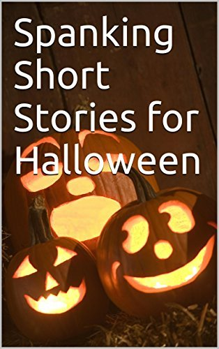 Spanking Short Stories for Halloween Tara Bard
