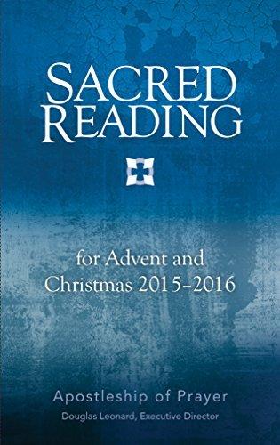 Sacred Reading for Advent and Christmas 2015-2016  by  Douglas Leonard