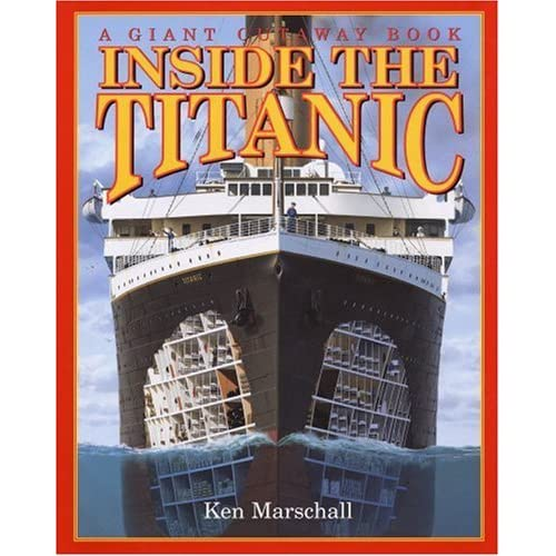 Inside Titanic 2: Inside The Titanic: A Giant Cutaway Book By Hugh Brewster