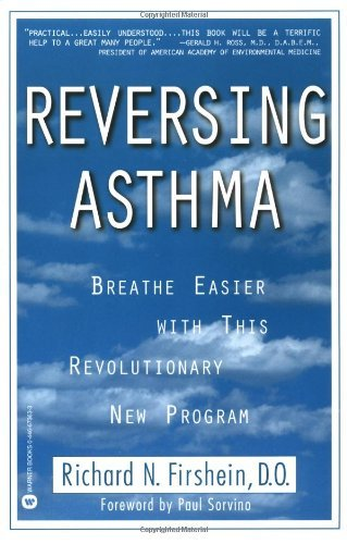 Reversing Asthma: Breathe Easier with This Revolutionary New Program  by  Richard N. Firshein