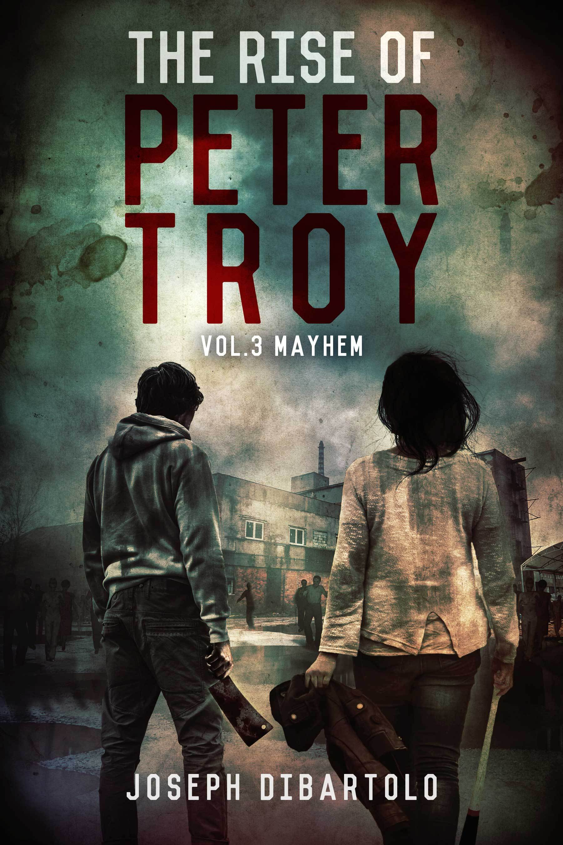 The Rise of Peter Troy (Vol.3 Mayhem) Joseph DiBartolo