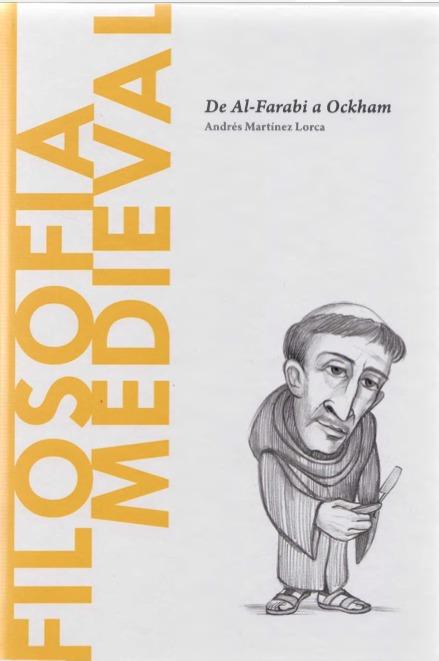 Filosofía Medieval: De Al-Farabi a Ockam (Biblioteca Descubrir la Filosofía, #18) Andres Martinez Lorca
