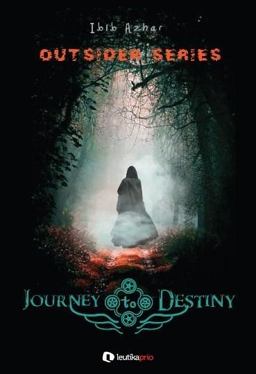 Journey to Destiny (Outsider Series, #1) Ibib Azhar