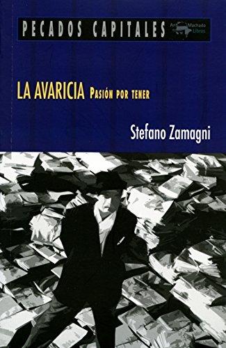 La avaricia: Pasión por tener Stefano Zamagni