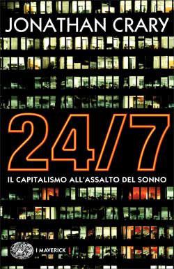 24/7: Il capitalismo allassalto del sonno Jonathan Crary